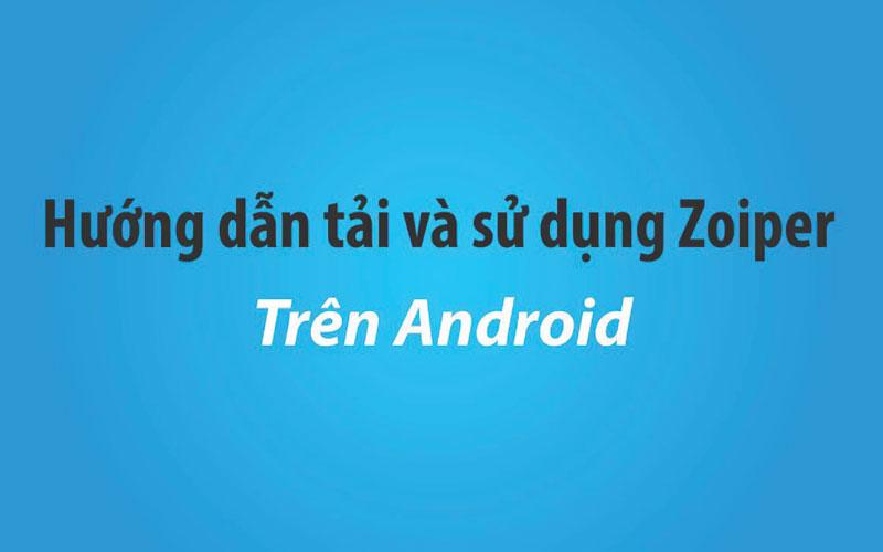 hướng dẫn cài đặt zopier trên android